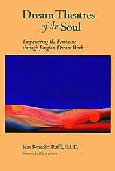Dream Theatres of the Soul: Empowering the Feminine Through Jungian Dream Work
