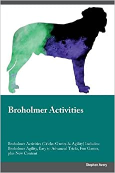 Broholmer Activities Broholmer Activities (Tricks, Games and Agility) Includes: Broholmer Agility, Easy to Advanced Tricks, Fun Games, plus New Content