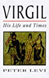 Virgil: His Life and Times