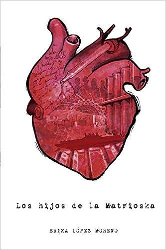 ee0cf3707 Los hijos de la Matrioska: Amazon.es: Erika López Moreno: Libros