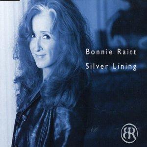 Bonnie Raitt Silver Lining Amazon Com Music