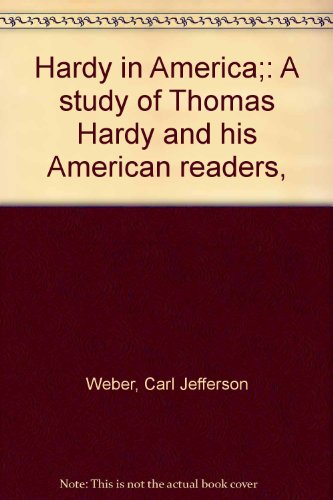 Hardy in America;: A study of Thomas Hardy and his American readers,