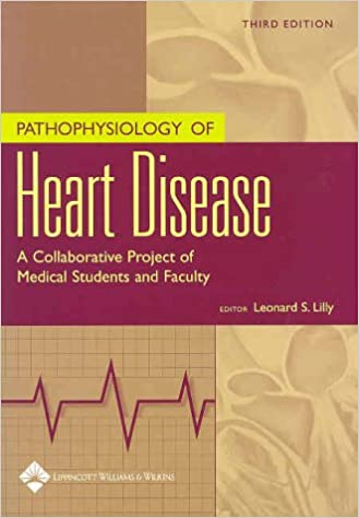 Pathophysiology Of Heart Disease A Collaborative Project Of Medical