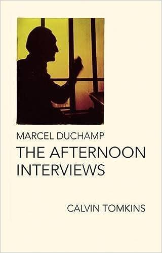 Marcel Duchamp The Afternoon Interviews