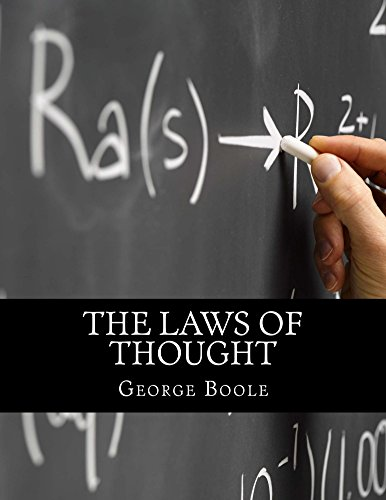 The Laws of Thought (An Investigation Of The Laws Of Thought)