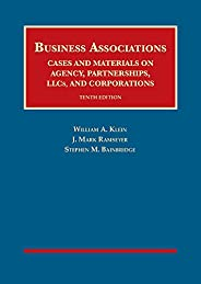Business Associations, Cases and Materials on Agency, Partnerships, Llcs, and Corporations (University Caseboo