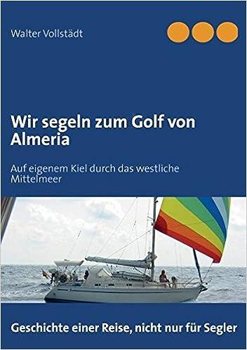Book Wir segeln zum Golf von Almeria