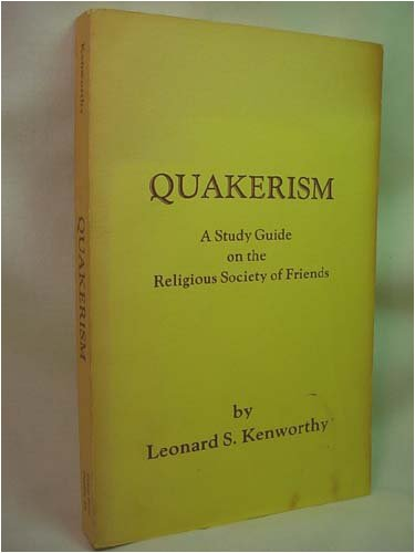 Quakerism: A Study Guide on the Religious Society of Friends, Kenworthy, Leonard Stout
