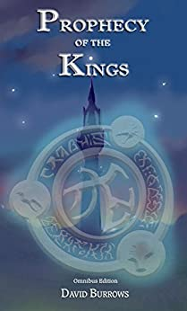 The Prophecy of the Kings - Omnibus Edition by [Burrows, David]
