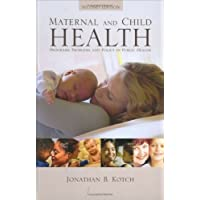 Maternal and Child Health : Programs, Problems, and Policy in Public Health, Second...