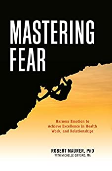 Mastering Fear by [Maurer, Robert, Gifford, Michelle]