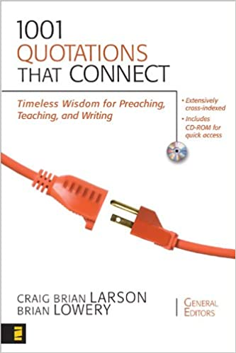 1001 Quotations That Connect: Timeless Wisdom for Preaching,