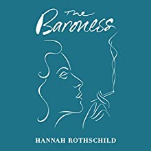 The Baroness Audiobook by Hannah Rothschild Narrated by Hannah Rothschild
