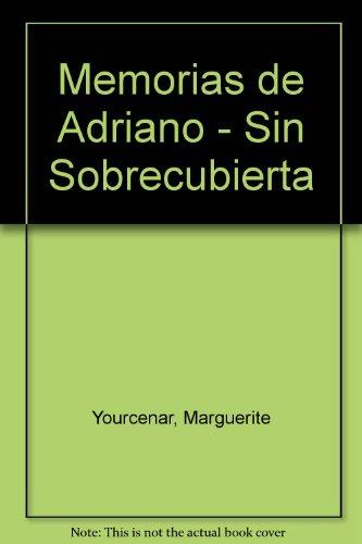 Memorias de Adriano - Sin Sobrecubierta (Spanish Edition)