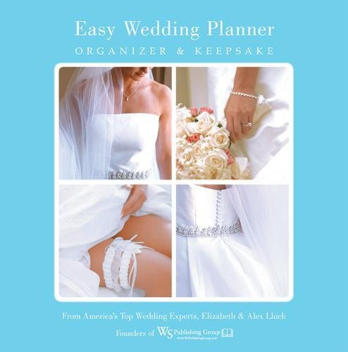 Easy Wedding Planner, Organizer & Keepsake: Celebrating the Most Memorable Day of Your Life by WS Publishing Group