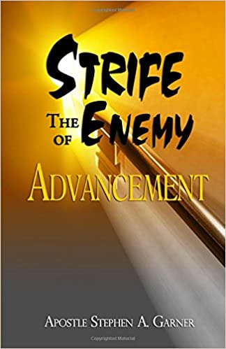 Strife The Enemy of Advancement