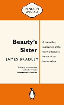 Beauty's Sister: Penguin Special: Penguin Special by [Bradley, James]