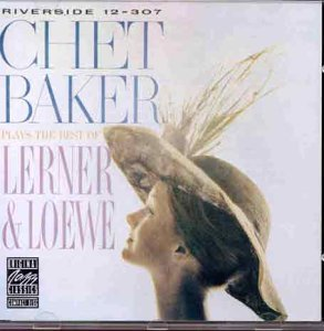 Chet Baker Plays the Best of Lerner and Loewe by Chet Baker (1990-01-01) (Chet Baker Plays The Best Of Lerner And Loewe)