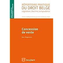 Concession de vente (Répertoire pratique du droit belge) (French Edition)