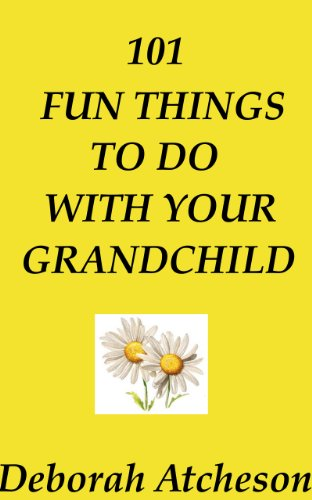 101 Fun Things To Do With Your Grandchild