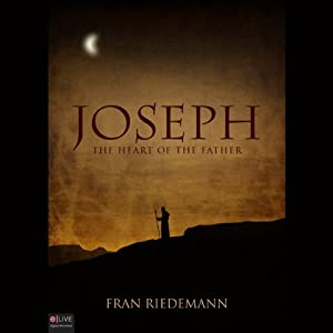 Joseph: The Heart of the Father Audiobook