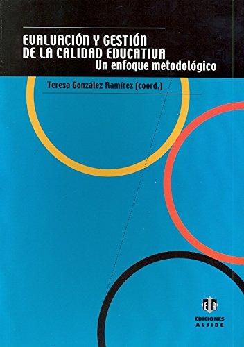 Read Online Evaluación y gestión de la calidad educativa. Un enfoque metodológico pdf epub