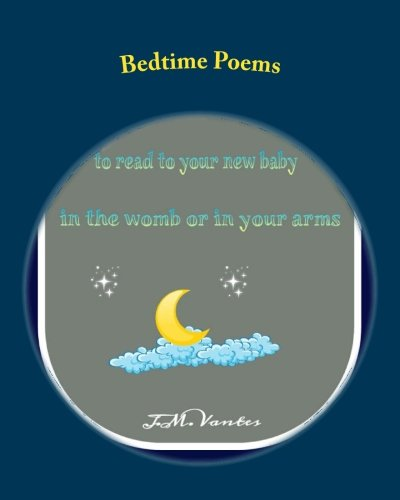 Bedtime Poems: Stories to Read to Your New Baby in the Womb or in Your Arms pdf