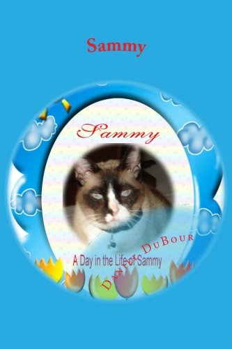 Book: Sammy - A Day In The Life OF Sammy by Daniel DuBour