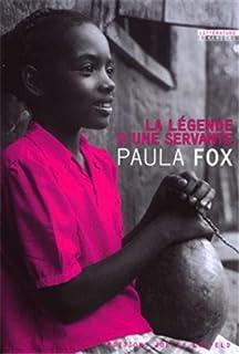La légende d'une servante : roman, Fox, Paula