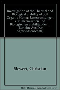 Book Investigation of the Thermal and Biological Stability of Soil Organic Matter: Untersuchungen zur Thermischen und Biologischen Stabilitat der ... (Berichte Aus Der Agrarwissenschaft)