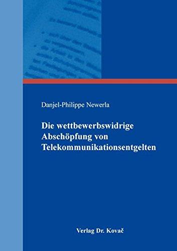 Die wettbewerbswidrige Abschöpfung von Telekommunikationsentgelten (Schriften zum Verbraucherrecht)