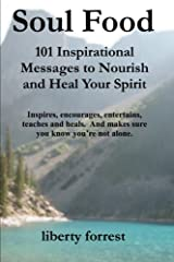 Soul Food: 101 Inspirational Messages to Nourish and Heal Your Spirit Paperback