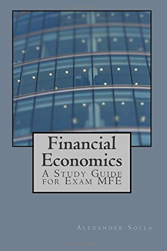 Financial Economics: A Study Guide for Exam MFE