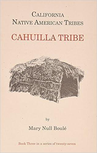 California's Native American Tribes: Cahuilla Tribe : Book Three ...