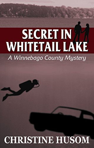 Secret in Whitetail Lake (Winnebago County Mystery Series Book 6)