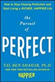 img - for The Pursuit of Perfect: How to Stop Chasing Perfection and Start Living a Richer, Happier Life book / textbook / text book