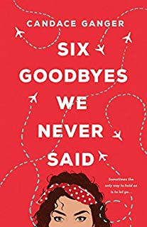 Book Cover: Six Goodbyes We Never Said