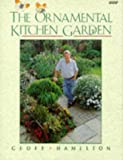 The Ornamental Kitchen Garden