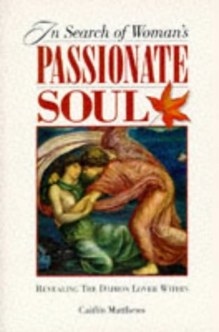 In Search of Women's Passionate Soul: Revealing the Daimon Lover Within