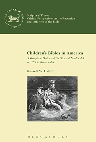 Children's Bibles in America: A Reception History of the Story of Noah's Ark in US Children's Bibles (Scriptural Traces)
