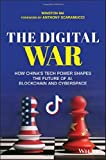 The Digital War: How China's Tech Power Shapes the