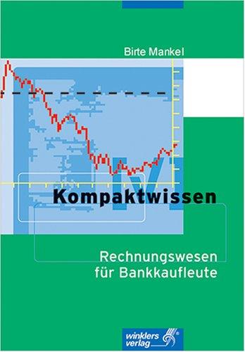 Kompaktwissen für Bankkaufleute: Mit Kreditrisiko-Management