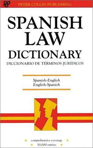 Spanish Law Dictionary/Diccionario De Terminos Juridicos: Spanish-English English-Spanish/Espanol-Ingles Intles-Espanol
