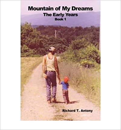{ [ MOUNTAIN OF MY DREAMS: THE EARLY YEARS ] } Antony, Richard T ( AUTHOR ) Mar-27-2003