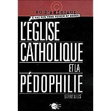 Eglise catholique et la pédophilie (L')