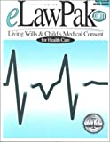 Living Wills and Child's Medical Consent, D. C. Schultz, 1879421127
