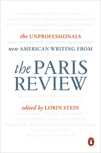 The Unprofessionals: New American Writing from The Paris Review -