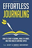 Effortless Journaling: How to Start a Journal, Make It a Habit, and Find Endless Writing Topics (Develop Good Habits)