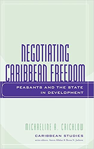 Ibooks download for mac Negotiating Caribbean Freedom: Peasants and The State in Development (Caribbean Studies) 0739109146 by Michaeline A. Crichlow PDF