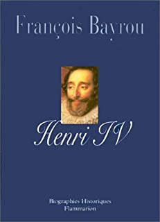 Henri IV, le roi libre, Bayrou, François